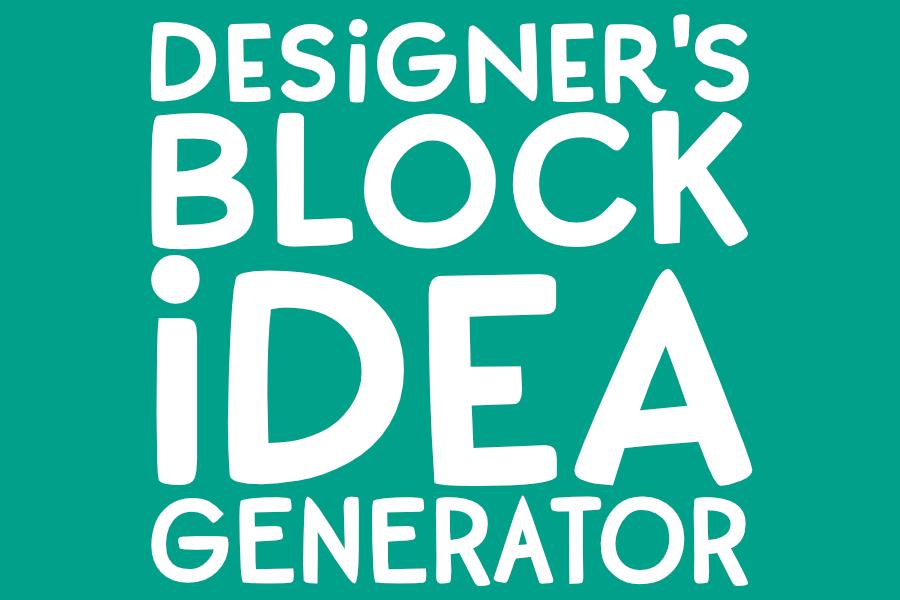 Designer's Block Idea Generator!